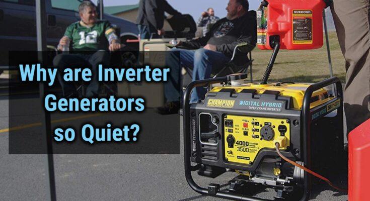 Why are Inverter Generator so quite